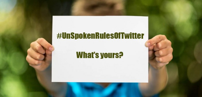 #UnSpokenRulesOfTwitter - Voice of the Community