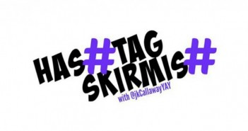 @hashtagskirmish & @JKCallawayYAY: Top Picks