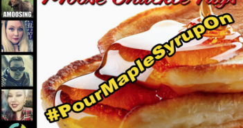 Best of #PourMapleSyrupOn - @MooseChuckleTag